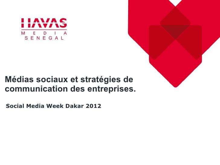 Médias sociaux et stratégies decommunication des entreprises.Social Media Week Dakar 2012