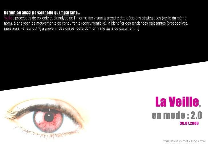 La Veille ,  en mode : 2.0 30.07.2008