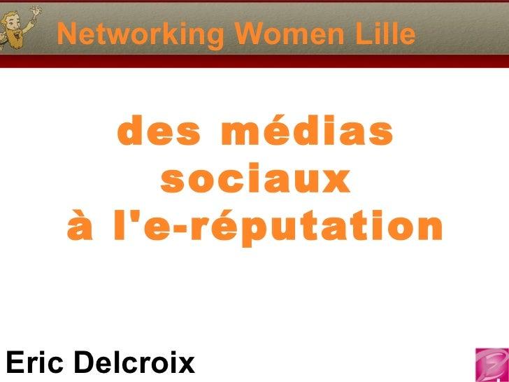 Networking Women Lille      des médias         sociaux    à le-réputationEric Delcroix