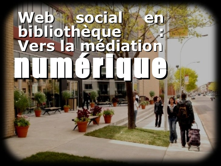 Web social en bibliothèque : Vers la médiation numérique