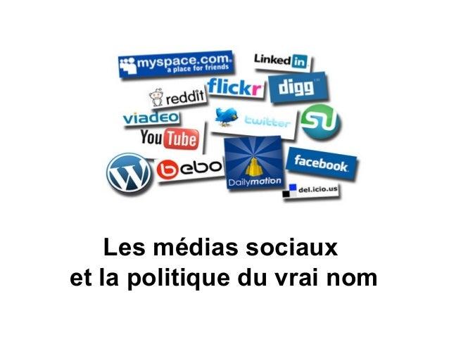 Les médias sociauxet la politique du vrai nom
