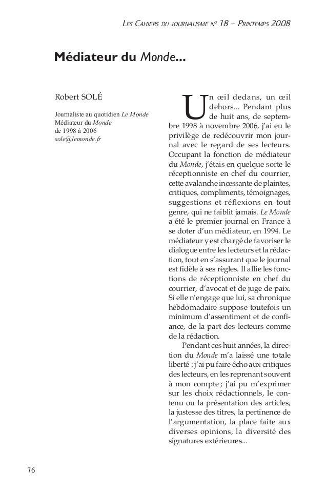 76 Les Cahiers du journalisme n o 18 – Printemps 2008 Médiateur du Monde... Robert SOLÉ Journaliste au quotidien Le Monde...
