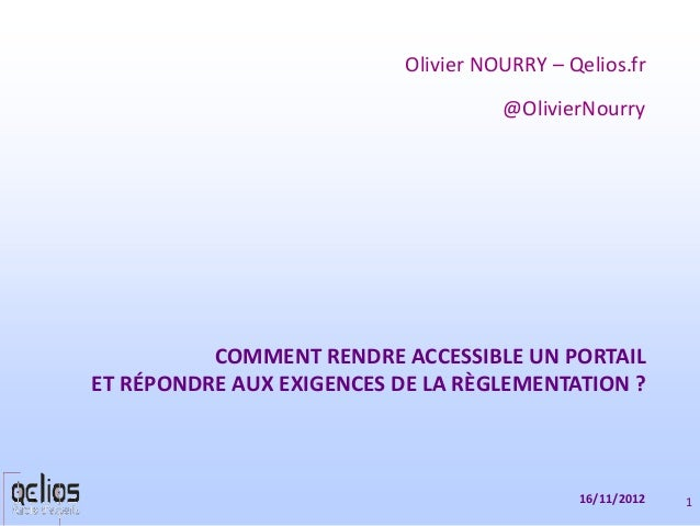 Olivier NOURRY – Qelios.fr                                     @OlivierNourry          COMMENT RENDRE ACCESSIBLE UN PORTAI...