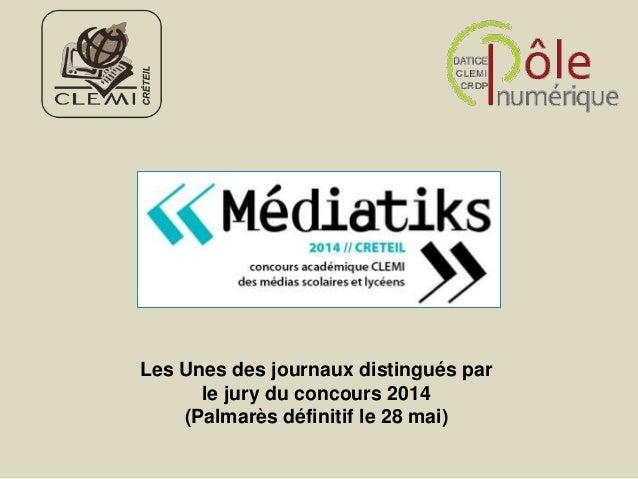 Les Unes des journaux distingués par le jury du concours 2014 (Palmarès définitif le 28 mai)