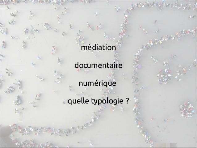 m diationé documentaire num riqueé quelle typologie ?