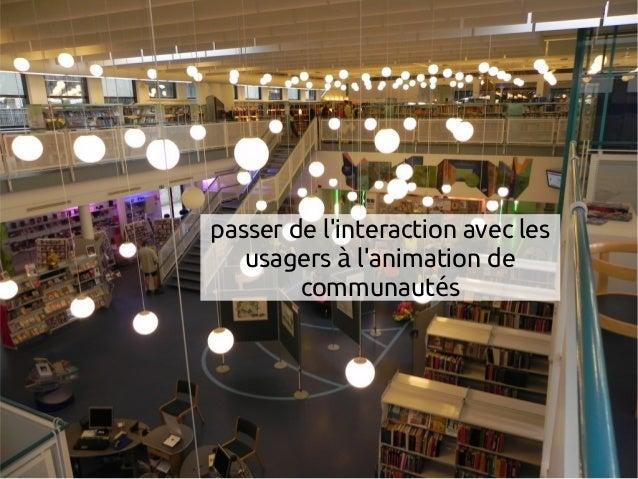 passer de l'interaction avec les usagers l'animation deà communaut sé
