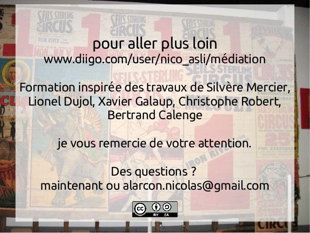 pour aller plus loin www.diigo.com/user/nico_asli/m diationé Formation inspir e des travaux de Silv re Mercier,é è Lionel ...