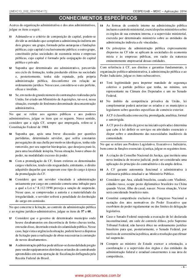   MDIC13_002_05N795417    CESPE/UnB – MDIC – Aplicação: 2014  CONHECIMENTOS ESPECÍFICOS Acerca da organização administrati...