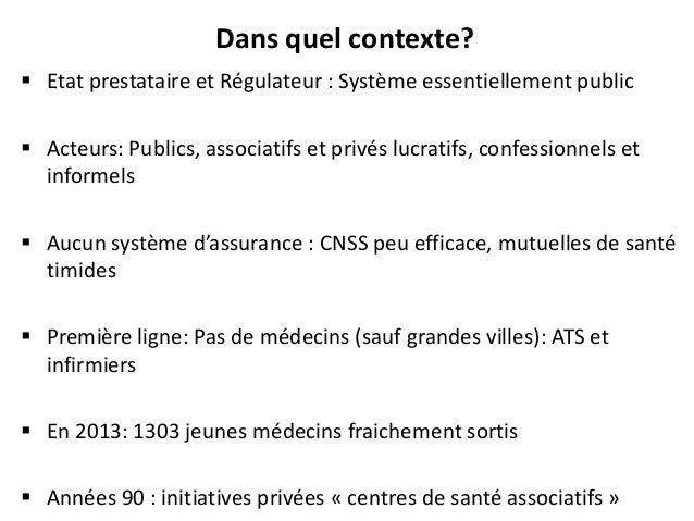 Dans quel contexte?  Etat prestataire et Régulateur : Système essentiellement public  Acteurs: Publics, associatifs et p...