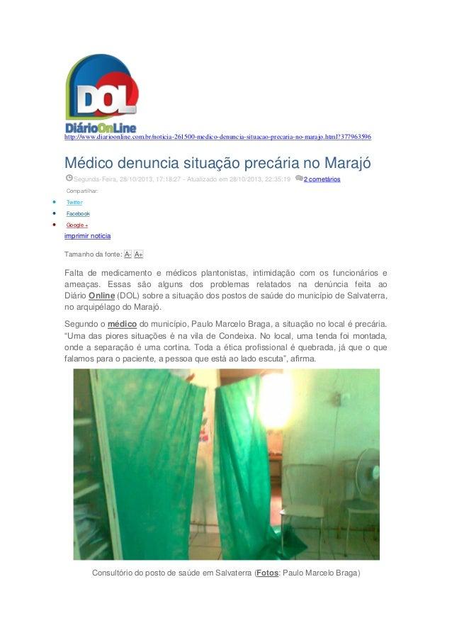 http://www.diarioonline.com.br/noticia-261500-medico-denuncia-situacao-precaria-no-marajo.html?377963596  Médico denuncia ...