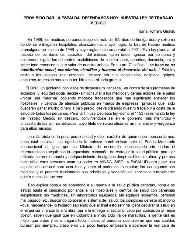 PROHIBIDO DAR LA ESPALDA: DEFENDAMOS HOY NUESTRA LEY DE TRABAJO MEDICO Iliana Romero Giraldo En 1989, los médicos peruanos...