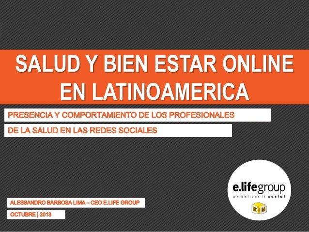 SALUD Y BIEN ESTAR ONLINE EN LATINOAMERICA PRESENCIA Y COMPORTAMIENTO DE LOS PROFESIONALES DE LA SALUD EN LAS REDES SOCIAL...