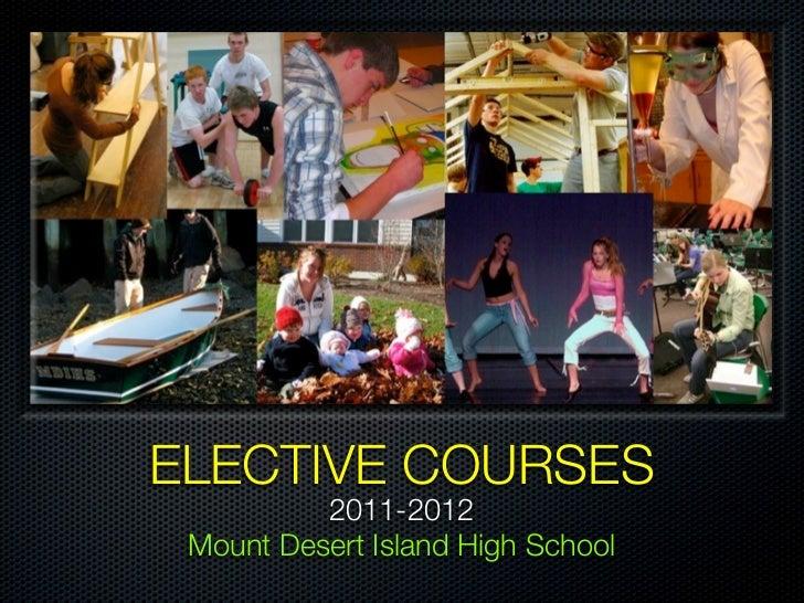 ELECTIVE COURSES          2011-2012 Mount Desert Island High School
