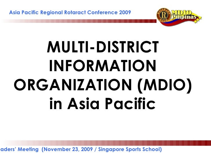 Asia Pacific Regional Rotaract Conference 2009 MULTI-DISTRICT INFORMATION ORGANIZATION (MDIO) in Asia Pacific Leaders' Mee...