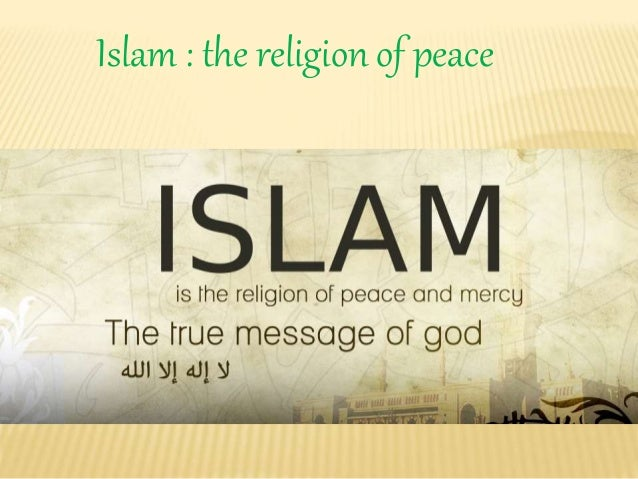 ISLAM : THE RELIGION OF PEACE BY IRFAN