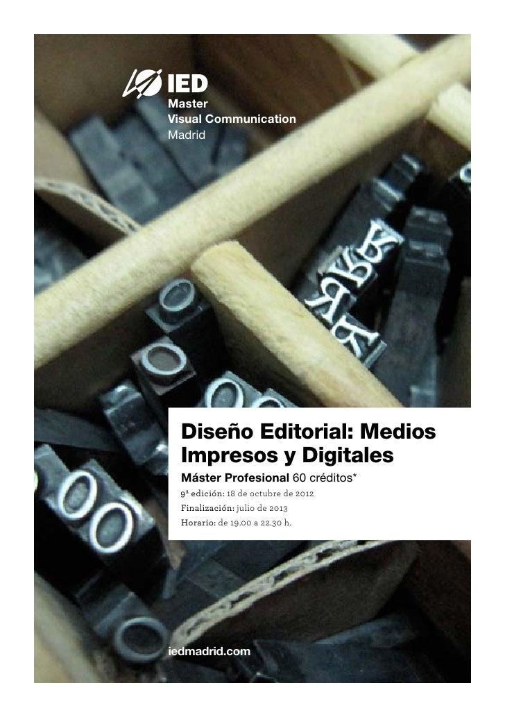 MasterVisual CommunicationMadrid  Diseño Editorial: Medios  Impresos y Digitales  Máster Profesional 60 créditos* 9ª edici...