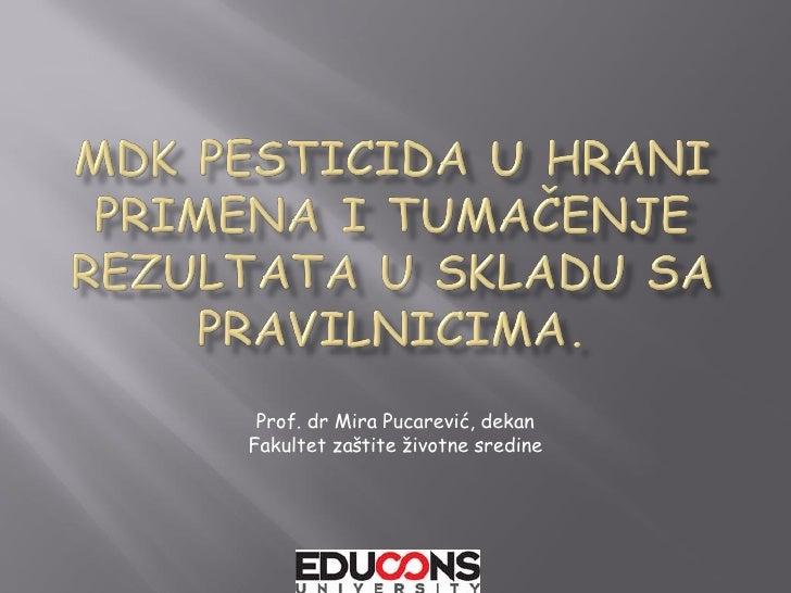 Prof. dr Mira Pucarević, dekanFakultet zaštite životne sredine