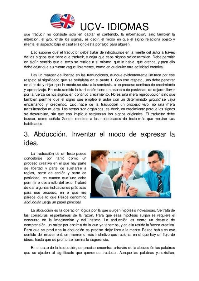 UCV- IDIOMAS que traducir no consiste sólo en captar el contenido, la información, sino también la intención, el ground de...