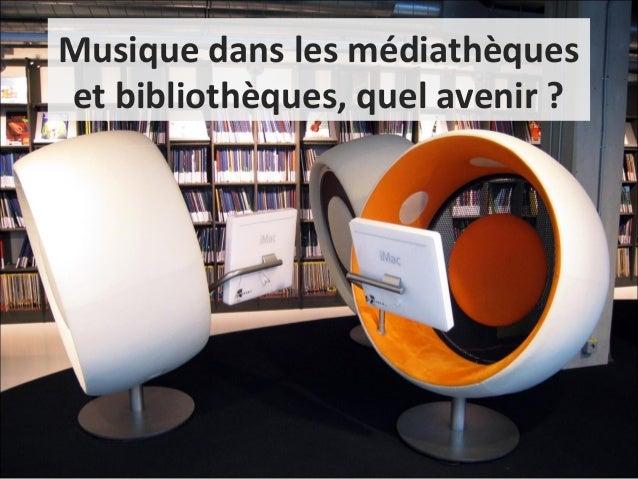 Musique dans les médiathèques  et bibliothèques, quel avenir ?