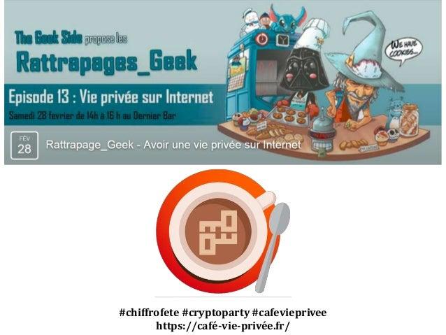 #chiffrofete #cryptoparty #cafevieprivee https://café-vie-privée.fr/