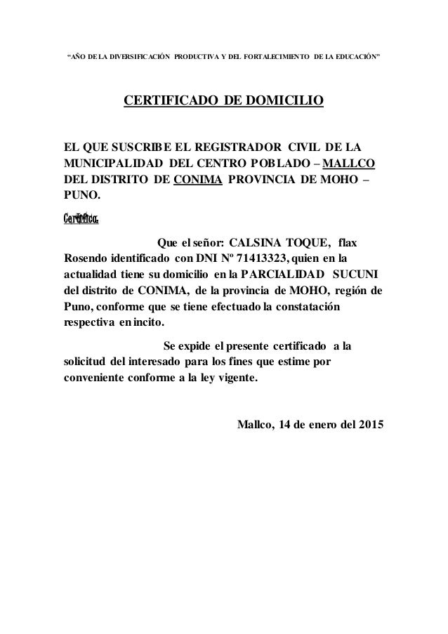 """""""AÑO DE LA DIVERSIFICACIÓN PRODUCTIVA Y DEL FORTALECIMIENTO DE LA EDUCACIÓN"""" CERTIFICADO DE DOMICILIO EL QUE SUSCRIBE EL R..."""