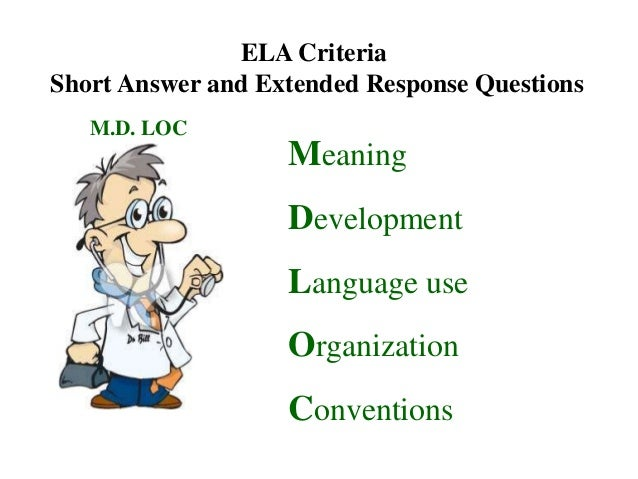 ELA CriteriaShort Answer and Extended Response Questions   M.D. LOC                   Meaning                   Developmen...