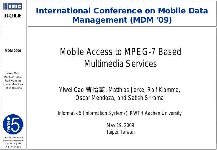 International Conference on Mobile Data                                   Management (MDM '09)    MDM 2009                ...