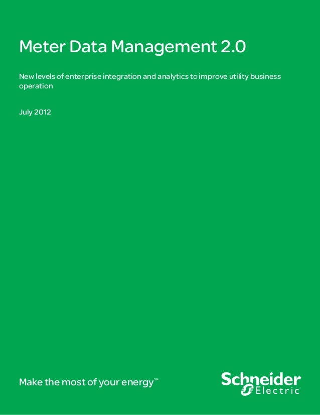 Meter Data Management 2.0New levels of enterprise integration and analytics to improve utility businessoperationJuly 2012M...