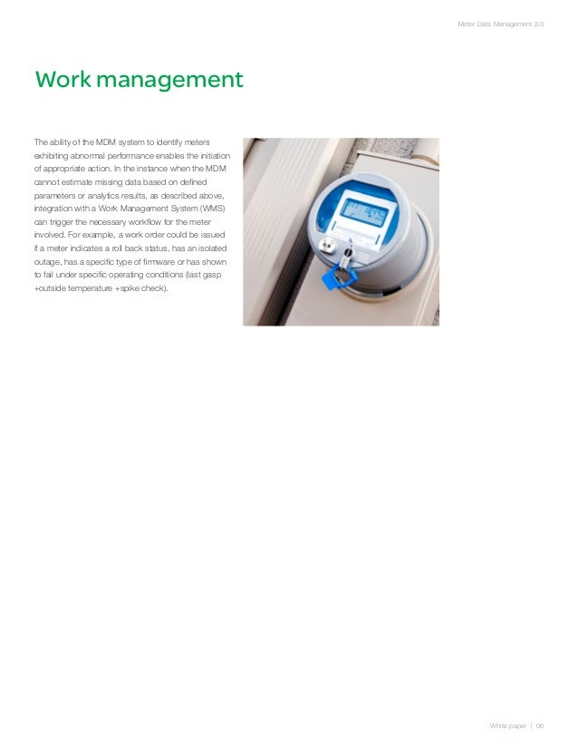 Meter Data Management 2.0Work managementThe ability of the MDM system to identify metersexhibiting abnormal performance en...