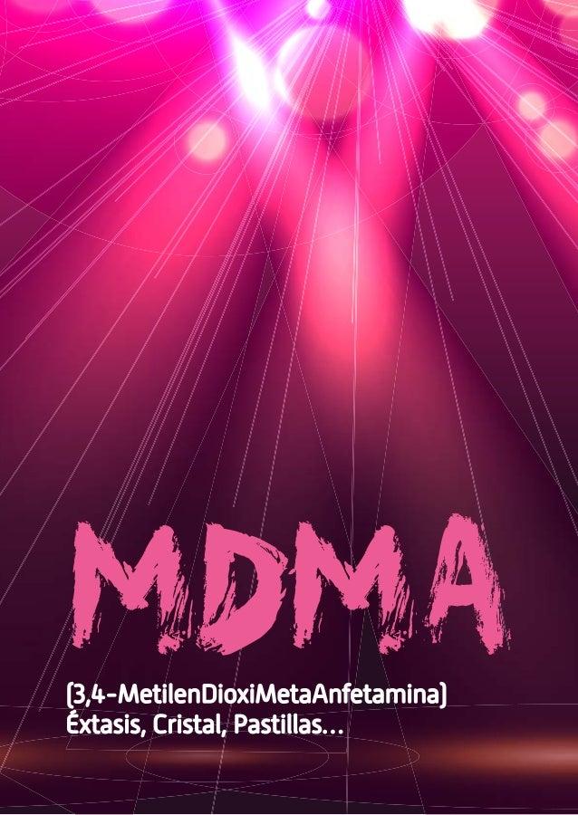 (3,4-MetilenDioxiMetaAnfetamina) Éxtasis, Cristal, Pastillas… MDMA