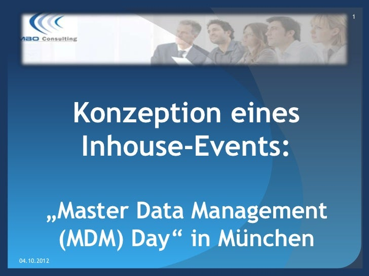 "1             Konzeption eines              Inhouse-Events:        ""Master Data Management         (MDM) Day"" in München04..."