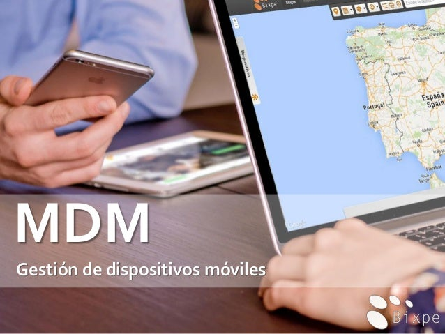 MDM Gestión de dispositivos móviles