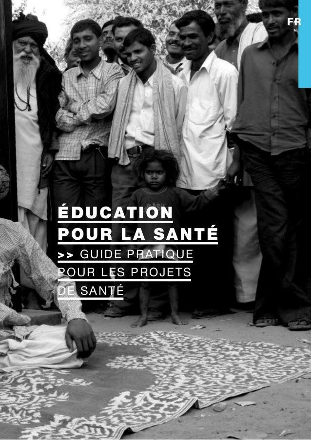 éducation pour la santé >> cadre de référence éducation pour la santé >> Guide pratique pour les projets de santé FR