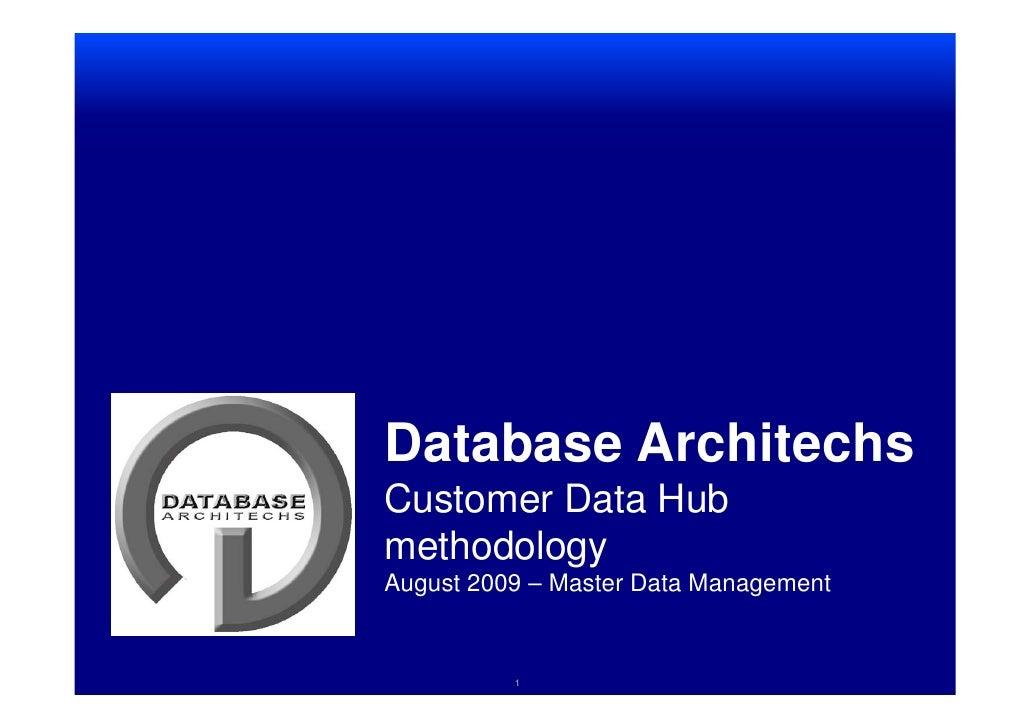 Database Architechs<br />Customer Data Hub methodology August 2009 – Master Data Management<br />