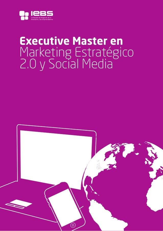 1 Executive Master en Marketing Estratégico 2.0 y Social Media La Escuela de Negocios de la Innovación y los emprendedores