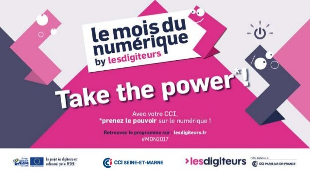#MDN2017 ATELIER - Porteurs de projets : le numérique au service de votre création d'entreprise CCI Seine-et-Marne, Serris...