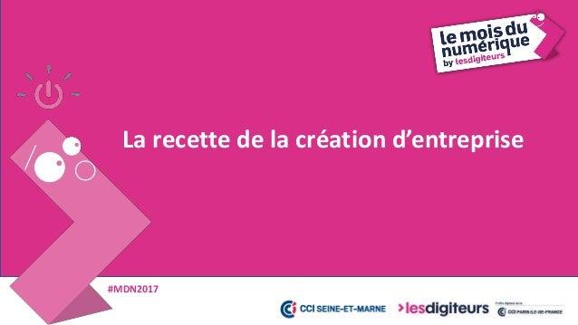 #MDN2017 L'équipe avec une idée Associés Partenaires Collaborateurs Conseils Les compétences Le réseau L'envie, la passion...