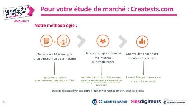 #MDN2017 Pour votre étude de marché : Creatests.com Access-panel de l'institut d'études français , propriétaire du service...