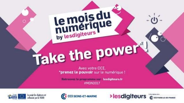#MDN2017 ATELIER Création et lancement d'activité : Comment faire connaître son entreprise grâce au Digital ? CCI Seine-et...