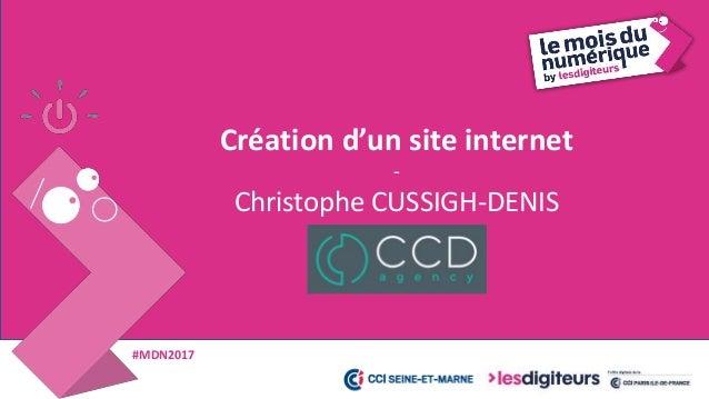#MDN2017 Créer son site internet 5 • Evaluer ses besoins • Quelle stratégie adopter ? • Les différents types de sites web ...