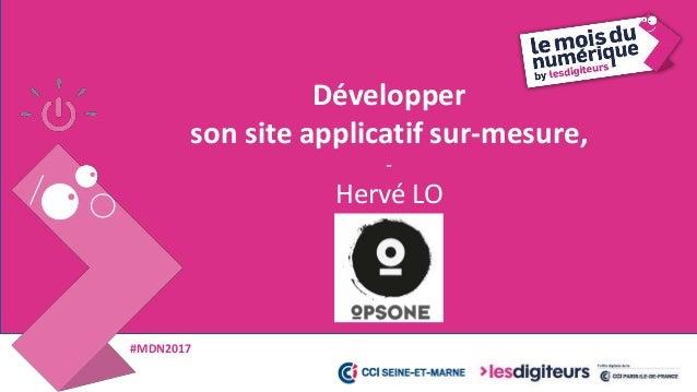 #MDN2017 8 • Entreprise Seine-et-Marnaise • Créée en 2005 • 16 collaborateurs • Développement web et application mobile OP...