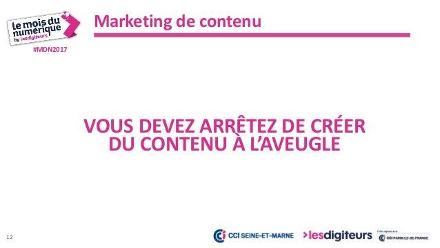 #MDN2017 Marketing de contenu 13 CRÉER DU CONTENU QUI AIDE VOTRE COMMUNAUTÉ