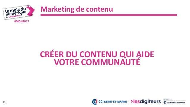 #MDN2017 Marketing de contenu 14 2 OPPORTUNITÉS DANS VOTRE STRATÉGIE DIGITALE