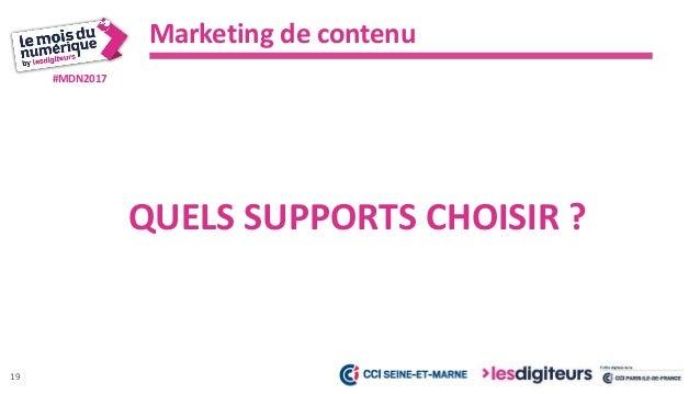 #MDN2017 Marketing de contenu 20 CHOISIR LE NOMBRE DE VOS CANAUX SELON VOS RESSOURCES HUMAINES