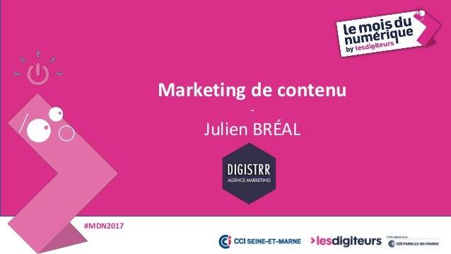 #MDN2017 Marketing de contenu 9 DE LA TRANSACTION À LA CONVERSATION