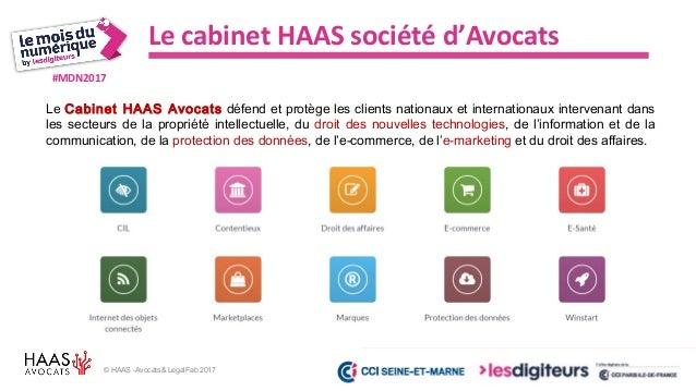 #MDN2017 © HAAS -Avocats& LegalFab 2017 Le cabinet HAAS société d'Avocats