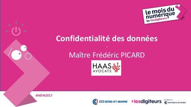 #MDN2017 © HAAS -Avocats& LegalFab 2017 Le règlement général pour la protection des données RGPD : Nouvelle réglementation...