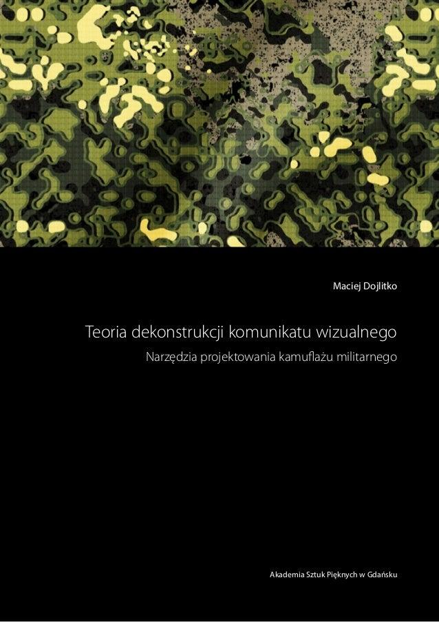 Akademia Sztuk Pięknych w Gdańsku Teoria dekonstrukcji komunikatu wizualnego Narzędzia projektowania kamuflażu militarnego...
