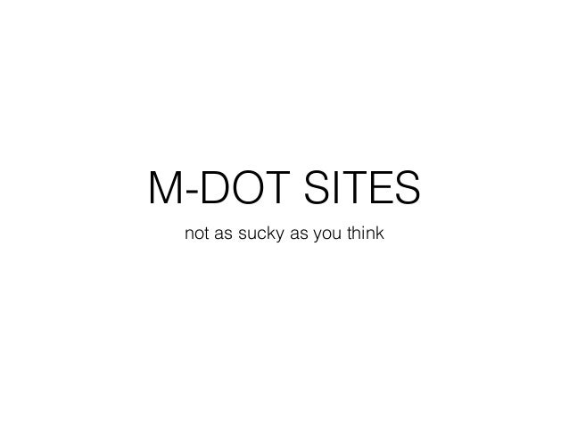 M-DOT SITES  not as sucky as you think