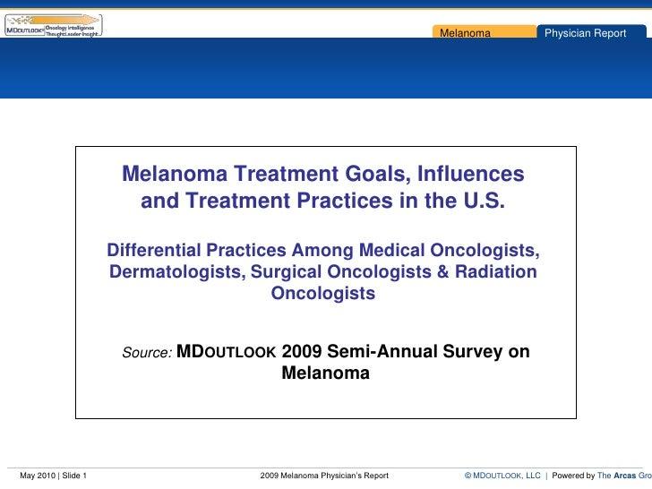 Melanoma             Physician Report                           Melanoma Treatment Goals, Influences                      ...